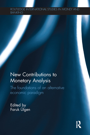 New Contributions to Monetary Analysis The Foundations of an Alternative Economic Paradigm book cover