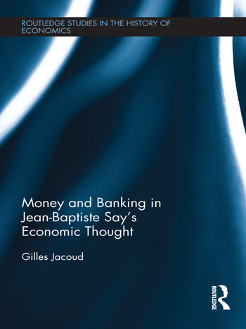 Money and Banking in Jean-Baptiste Say's Economic Thought book cover