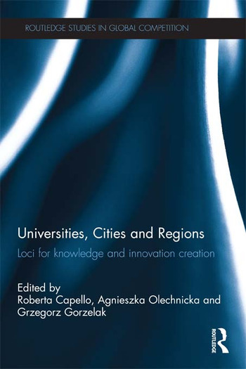 Universities, Cities and Regions Loci for Knowledge and Innovation Creation book cover