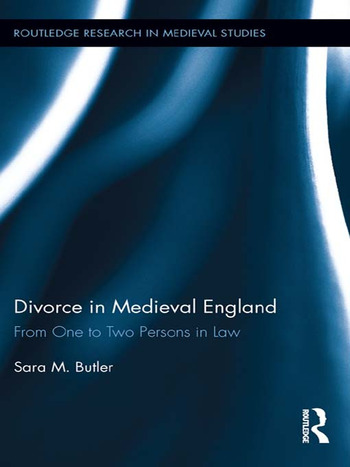 Divorce in Medieval England From One to Two Persons in Law book cover