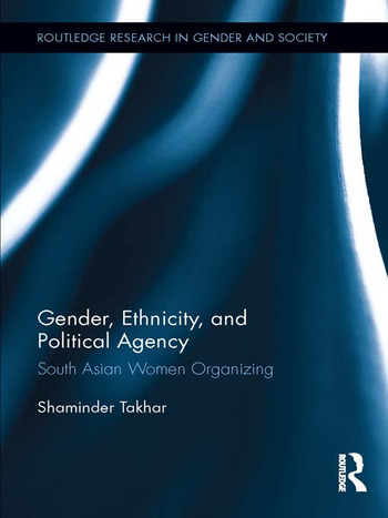 Gender, Ethnicity and Political Agency South Asian Women Organizing book cover