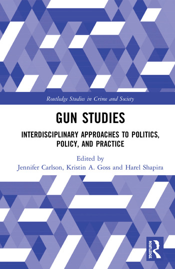 Gun Studies Interdisciplinary Approaches to Politics, Policy, and Practice book cover