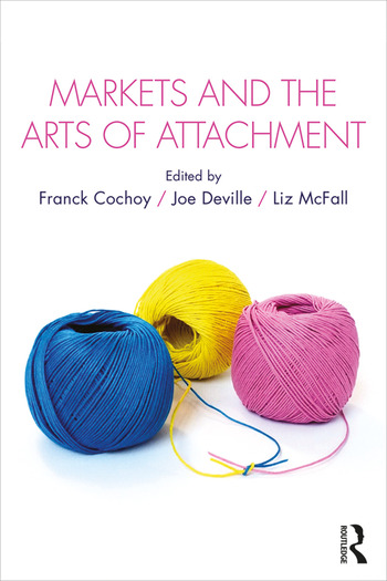 Markets and the Arts of Attachment book cover
