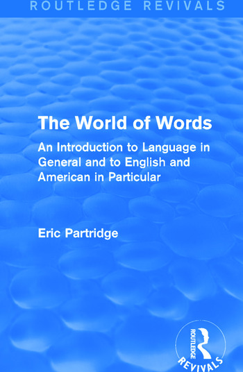The World of Words (Routledge Revivals) An Introduction to Language in General and to English and American in Particular book cover