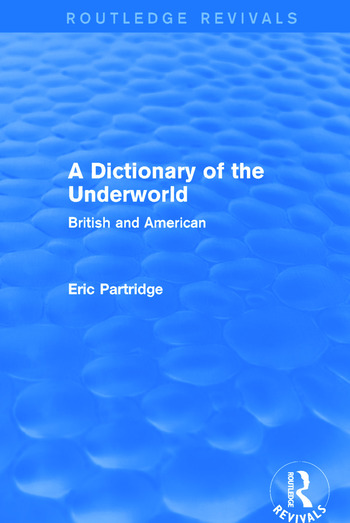 A Dictionary of the Underworld (Routledge Revivals) British and American book cover