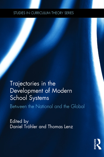 Trajectories in the Development of Modern School Systems Between the National and the Global book cover
