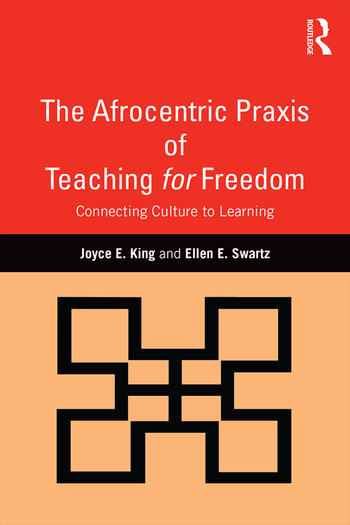 The Afrocentric Praxis of Teaching for Freedom Connecting Culture to Learning book cover