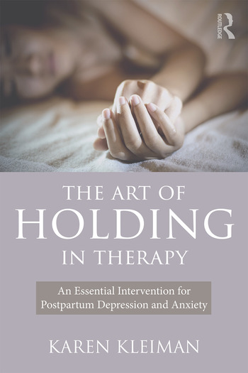 The Art of Holding in Therapy An Essential Intervention for Postpartum Depression and Anxiety book cover