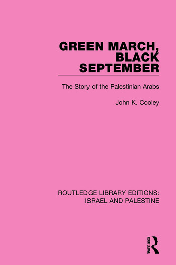 Green March, Black September The Story of the Palestinian Arabs book cover