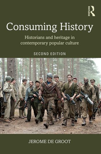 Consuming History Historians and Heritage in Contemporary Popular Culture book cover