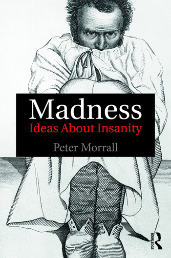 Madness Ideas About Insanity book cover
