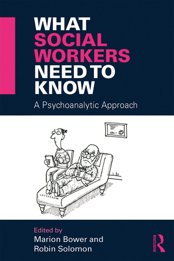 What Social Workers Need to Know A Psychoanalytic Approach book cover