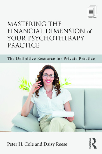 Mastering the Financial Dimension of Your Psychotherapy Practice The Definitive Resource for Private Practice book cover