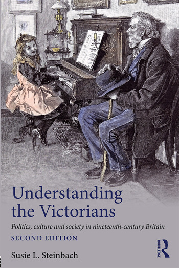 Understanding the Victorians Politics, Culture and Society in Nineteenth-Century Britain book cover