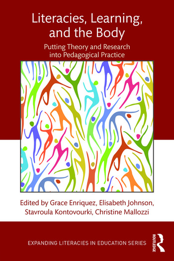 Literacies, Learning, and the Body Putting Theory and Research into Pedagogical Practice book cover