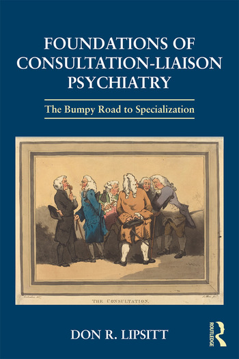 Foundations of Consultation-Liaison Psychiatry The Bumpy Road to Specialization book cover