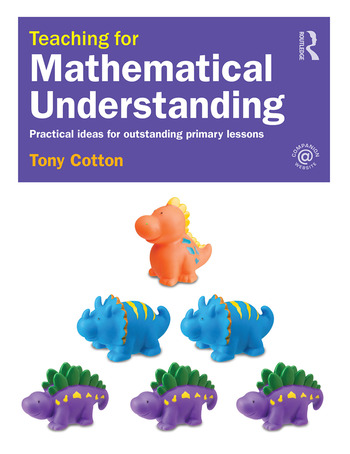 Teaching for Mathematical Understanding Practical ideas for outstanding primary lessons book cover