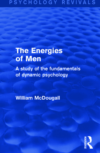 The Energies of Men A Study of the Fundamentals of Dynamic Psychology book cover
