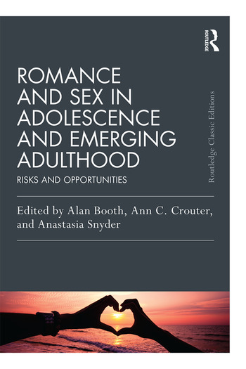 Romance and Sex in Adolescence and Emerging Adulthood Risks and Opportunities book cover