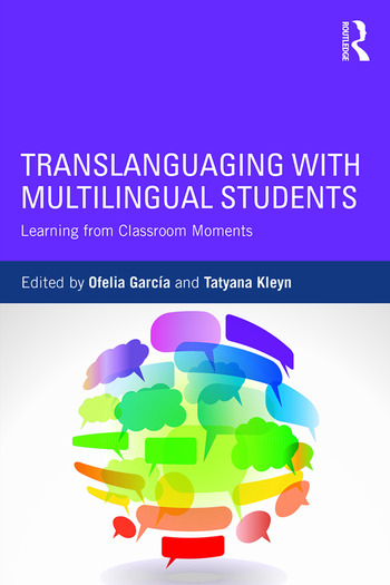 Translanguaging with Multilingual Students Learning from Classroom Moments book cover