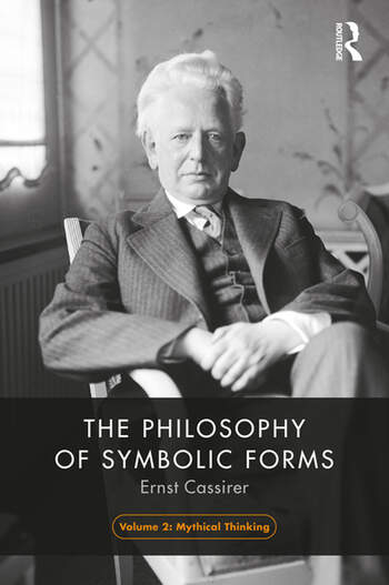 The Philosophy of Symbolic Forms, Volume 2 Mythical Thought book cover