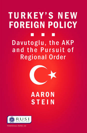 Turkey's New Foreign Policy Davutoglu, the AKP and the Pursuit of Regional Order book cover