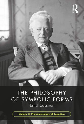The Philosophy of Symbolic Forms, Volume 3 Phenomenology of Cognition book cover