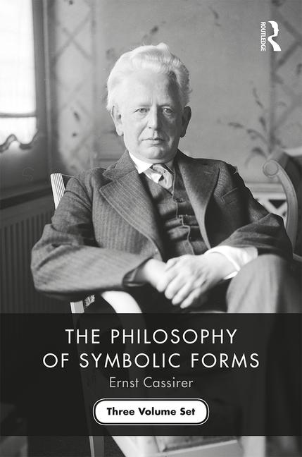 The Philosophy of Symbolic Forms Three Volume Set book cover