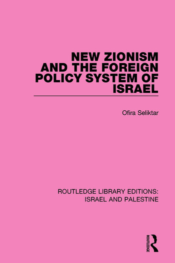 New Zionism and the Foreign Policy System of Israel book cover