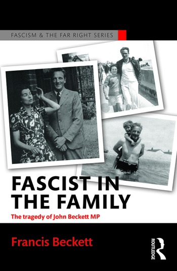 Fascist in the Family The Tragedy of John Beckett M.P. book cover