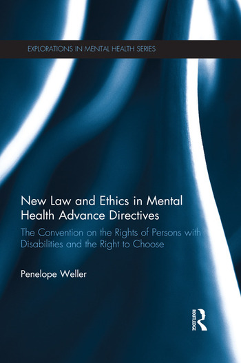 New Law and Ethics in Mental Health Advance Directives The Convention on the Rights of Persons with Disabilities and the Right to Choose book cover