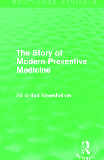 The Story of Modern Preventive Medicine (Routledge Revivals) Being a Continuation of the Evolution of Preventive Medicine book cover