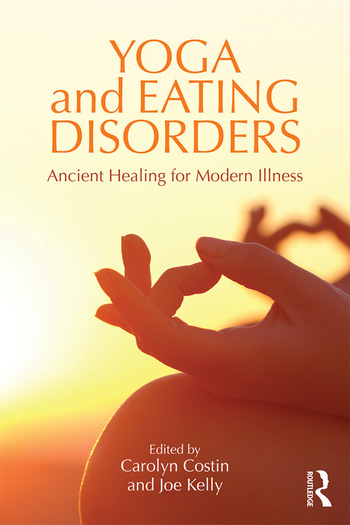 Yoga and Eating Disorders Ancient Healing for Modern Illness book cover