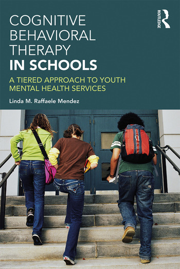 Cognitive Behavioral Therapy in Schools A Tiered Approach to Youth Mental Health Services book cover
