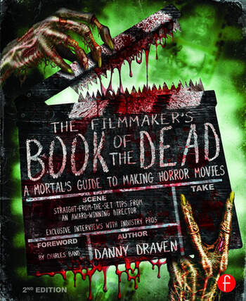 The Filmmaker's Book of the Dead A Mortal's Guide to Making Horror Movies book cover