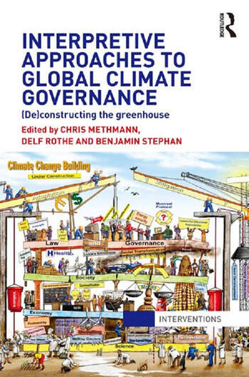 Interpretive Approaches to Global Climate Governance (De)constructing the Greenhouse book cover