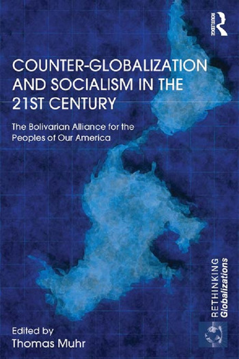Counter-Globalization and Socialism in the 21st Century The Bolivarian Alliance for the Peoples of Our America book cover