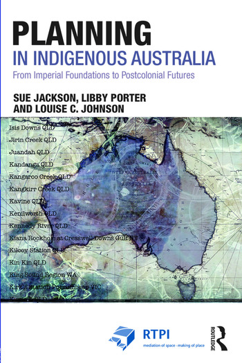 Planning in Indigenous Australia From Imperial Foundations to Postcolonial Futures book cover