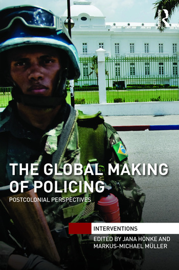The Global Making of Policing Postcolonial Perspectives book cover