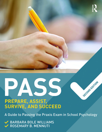 PASS: Prepare, Assist, Survive, and Succeed A Guide to PASSing the Praxis Exam in School Psychology, 2nd Edition book cover