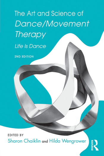 The Art and Science of Dance/Movement Therapy Life Is Dance book cover