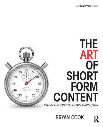 The Art of Short Form Content From Concept to Color Correction book cover
