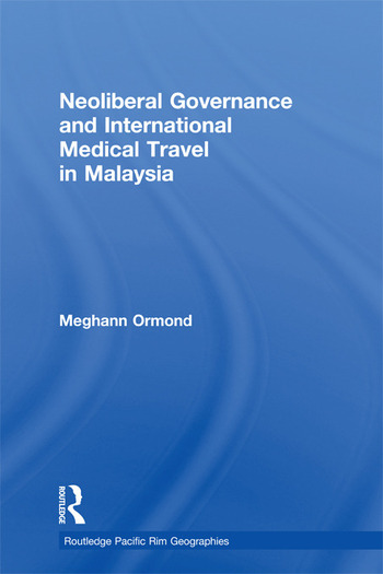 Neoliberal Governance and International Medical Travel in Malaysia book cover