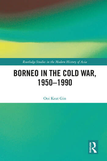 Borneo in the Cold War, 1950-1990 book cover