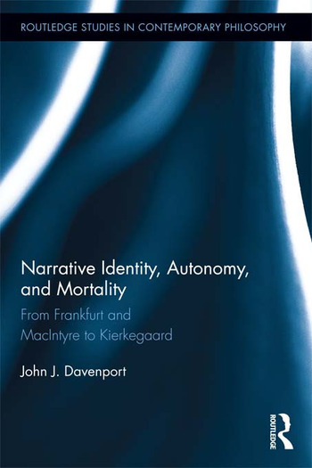 Narrative Identity, Autonomy, and Mortality From Frankfurt and MacIntyre to Kierkegaard book cover