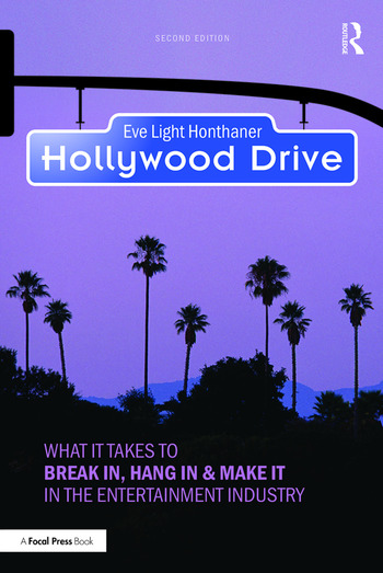 Hollywood Drive What it Takes to Break in, Hang in & Make it in the Entertainment Industry book cover