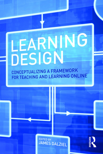 Learning Design Conceptualizing a Framework for Teaching and Learning Online book cover