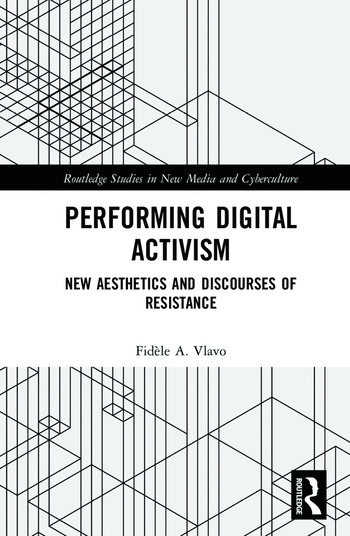 Performing Digital Activism New Aesthetics and Discourses of Resistance book cover
