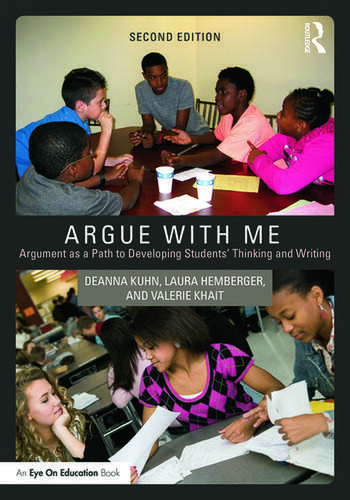 Argue with Me Argument as a Path to Developing Students' Thinking and Writing book cover