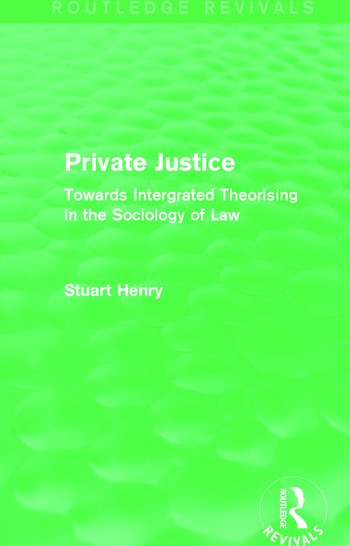 Private Justice (Routledge Revivals) Towards Intergrated Theorising in the Sociology of Law book cover